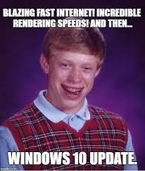 Fast Internet Meme - bad luck microsoft brian imgflip