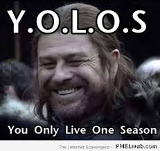 Meme Live - 7 you only live one season meme pmslweb