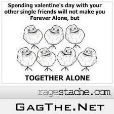 Together Alone Meme - 127 best forever alone images on pinterest funny stuff funny