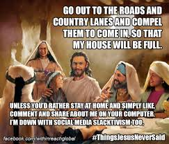 Never Meme - 4 ridiculous memes of things jesus never said about missions