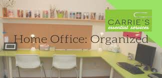 Organizing An Office Desk Carrie U0027s Top 6 Tips To Organize A Productive Home Office