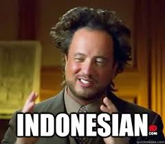 Indonesian Meme - indonesian ancient aliens meme plague quickmeme