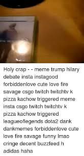 Holy Crap Meme - 25 best memes about holy crap meme holy crap memes