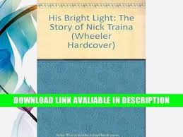 his bright light danielle steel free ebook download nick traina resource learn about share and discuss nick traina at