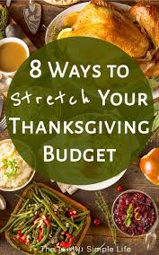 8 ways to stretch your thanksgiving budget the mostly simple