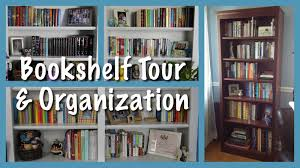 bookshelf organization u0026 tour youtube