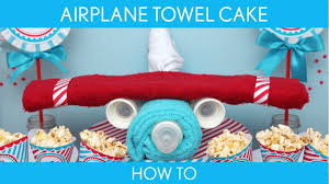 how to make airplane towel cake baby shower airplane s1
