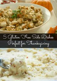 what do you for thanksgiving dinner 5 gluten free side dishes for thanksgiving