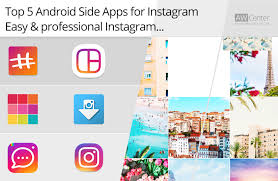 instagram apps for android 5 android side apps for instagram easy professional instagram