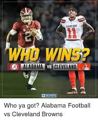 Alabama Football Memes - o cbs sports cleveland who ya got alabama football vs cleveland