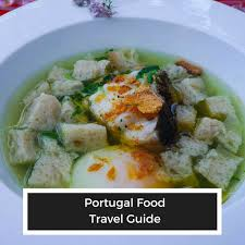 portugal cuisine portugal food travel guide portuguese food travel