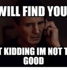 Liam Neeson Memes - 25 best memes about liam neeson taken i will find you liam