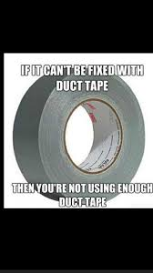 Duct Tape Meme - duct tape you can never have too much ducttape packaging peda