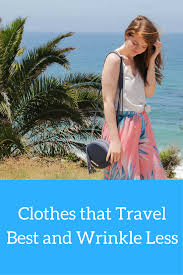Tropical Clothes For Travel Clothes That Travel Best And Wrinkle Less Lments Of Style