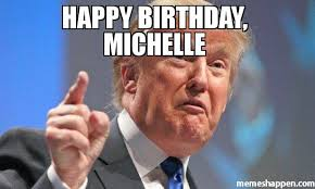 Michelle Meme - happy birthday michelle meme donald trump 51050 page 2