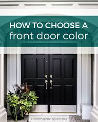 choosing front door color how to choose a front door color amsberry s painting