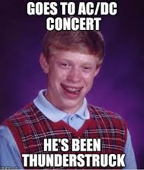 Acdc Meme - bad luck brian meme imgflip