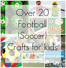 football crafts or soccer crafts for the euro u0027s mum in the madhouse