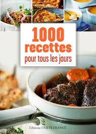 livre cuisine fran ise 1000 recettes pour tous les jours