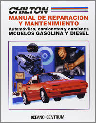chilton manual de reparacion y mantenimiento chilton manual of