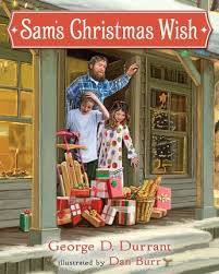 christmas wish book sam s christmas wish deseret book