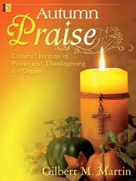 autumn praise colorful hymns of praise and thanksgiving for organ