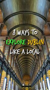 Ireland Vacation Ideas 8 Awesome Things To Do In Dublin Ireland Pinterest Awesome