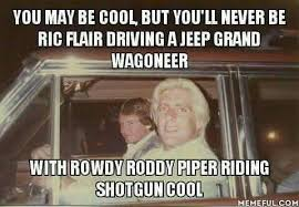 Ric Flair Memes - ric flair and rowdy roddy piper peeps pinterest roddy piper