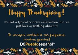 happy thanksgiving it s not a typical pueblo español by