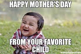 Meme Mothers Day - happy mother s day from your favorite child meme evil toddler