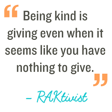 random acts of kindness kindness quote being is giving even