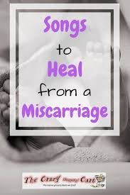 songs to heal from a miscarriage stillborn baby babies and pregnancy