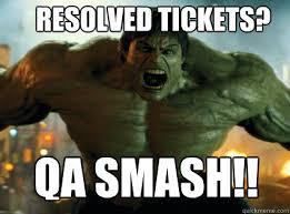 Qa Memes - resolved tickets qa smash hulk quickmeme