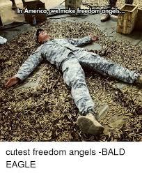 America Eagle Meme - in america we make freedom angels cutest freedom angels bald eagle