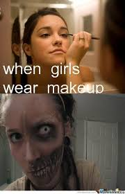 Memes Girls - when girls wear makeup by masonmetal meme center