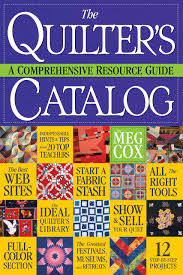 resource guide the quilter u0027s catalog a comprehensive resource guide meg cox