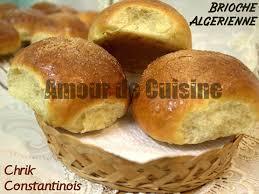 cuisine alg駻ienne constantinoise chrik constantinois brioche algerienne a la recette