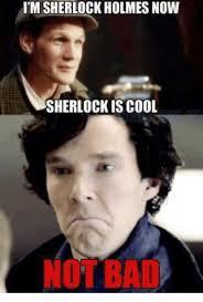 Sherlock Holmes Memes - itm sherlock holmes now sherlock is cool meme on me me