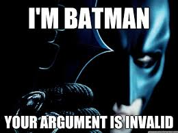 Im Batman Meme - i m batman your argument is invalid batman hater quickmeme