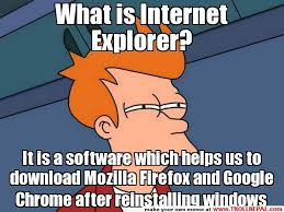 Meme Generator Fry - what is internet explorer it is a software which helps us to