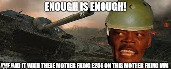 Wot Meme - wot e25 rage meme album on imgur