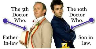 10th Doctor Meme - the 5th doctor who is the 10th doctor who s father in law