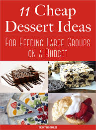 cheap dessert ideas to feed a big on a budget the diy