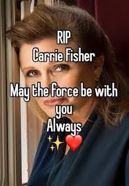 May The Force Be With You Meme - rip carrie fisher may the force be with you always