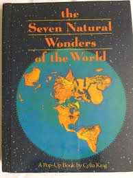 the seven natural wonders of the world a pop up book celia king