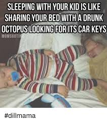 Sharing Bed Meme - sleeping with your kidislike sharing your bed withadrunk
