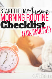 for adults start the day awesome morning routine checklist for adults
