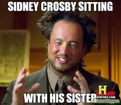 Sidney Crosby Memes - sidney crosby sitting with his sister meme ancient aliens 10033