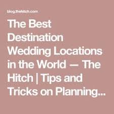 Top 13 Destination Wedding Tips by Top Destination Wedding And Honeymoon Locations Around The
