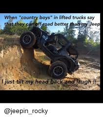 Lifted Truck Meme - when country boys in lifted trucks say that they can ff road